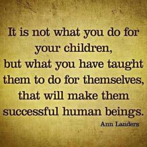 teaching kids - a philosophy by Ann Landers